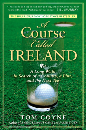 A Course Called Ireland by Tom Coyne