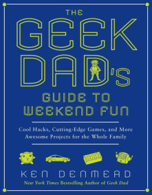 The Geek Dad's Guide to Weekend Fun