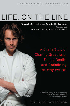 Life, on the Line by Grant Achatz and Nick Kokonas