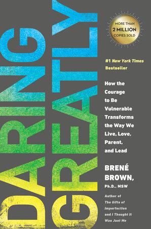 Daring Greatly by Brené Brown