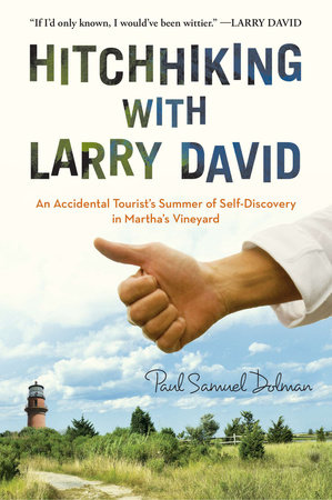 Hitchhiking with Larry David by Paul Samuel Dolman