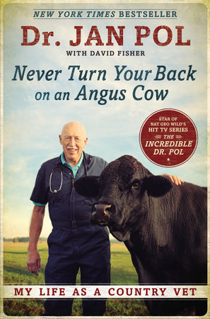 Never Turn Your Back on an Angus Cow by Dr. Jan Pol and David Fisher