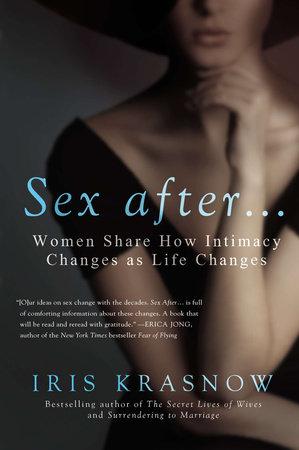 Sex After . . . by Iris Krasnow