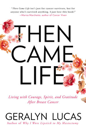 Then Came Life by Geralyn Lucas