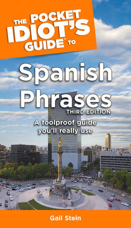 The Pocket Idiot's Guide to Spanish Phrases, 3rd Edition