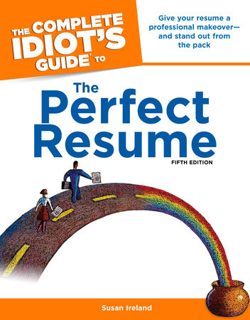 The Complete Idiot's Guide to the Perfect Resume, 5th Edition