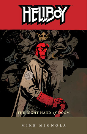 Hellboy Volume 4: The Right Hand of Doom (2nd edition) by Mike Mignola