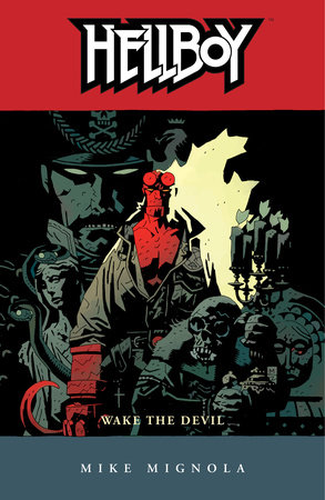 Hellboy Volume 2: Wake the Devil (2nd edition) by Mike Mignola
