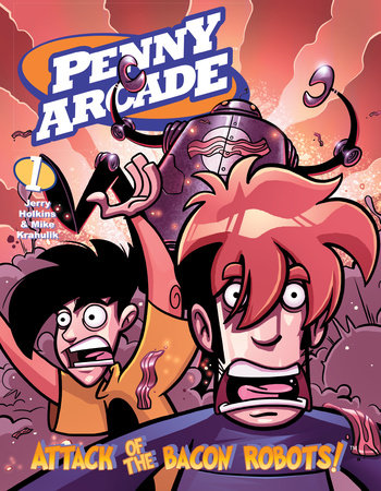 Penny Arcade Volume 1: Attack of the Bacon Robots! by Jerry Holkins