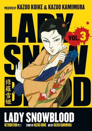 Lady Snowblood Volume 3: Retribution Part 1