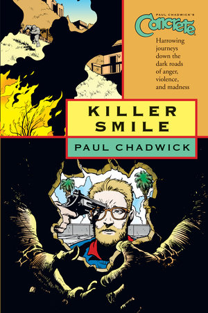 Concrete Volume 4: Killer Smile by Paul Chadwick