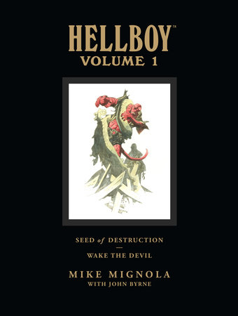 Hellboy Library Volume 1: Seed of Destruction and Wake the Devil by Mike Mignola
