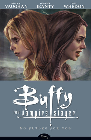 Buffy the Vampire Slayer Season 8 Volume 2: No Future for You by Various Artists