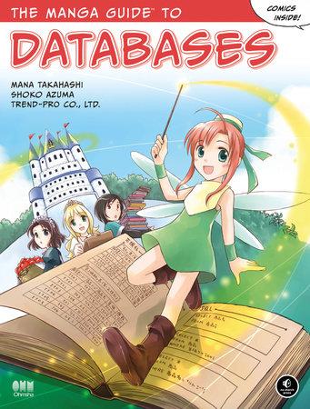The Manga Guide to Databases by Mana Takahashi, Shoko Azuma and Co Ltd Trend