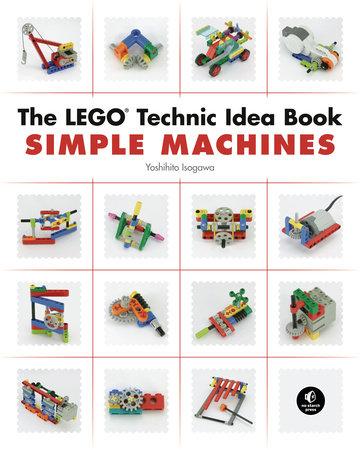 The Lego Technic Idea Book Simple Machines By Yoshihito Isogawa