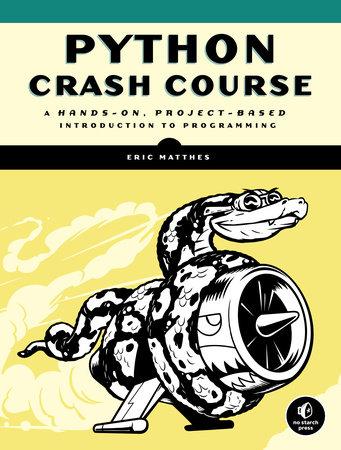Python Crash Course by Eric Matthes | PenguinRandomHouse com: Books