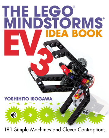 The Lego Mindstorms Ev3 Idea Book By Yoshihito Isogawa