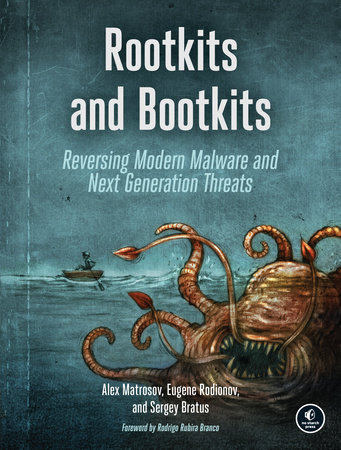 Rootkits and Bootkits by Alex Matrosov, Eugene Rodionov and Sergey Bratus