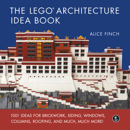 The Lego Architecture Idea Book By Alice Finch Penguinrandomhouse