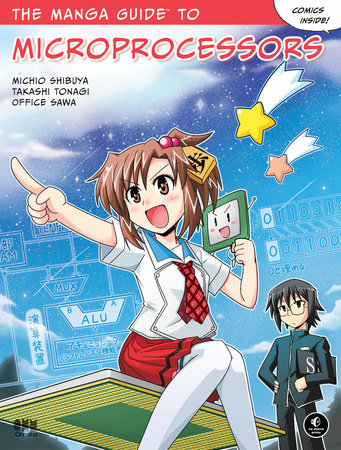 The Manga Guide to Microprocessors by Michio Shibuya, Takashi Tonagi and Office Sawa