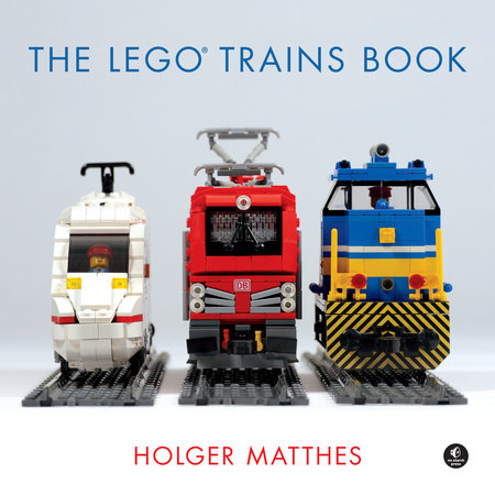 The LEGO Trains Book by Holger Matthes