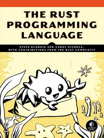 The Rust Programming Language by Steve Klabnik and Carol Nichols