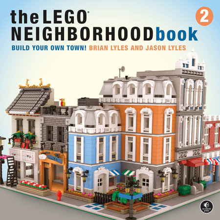 The LEGO Neighborhood Book 2 by Brian Lyles and Jason Lyles