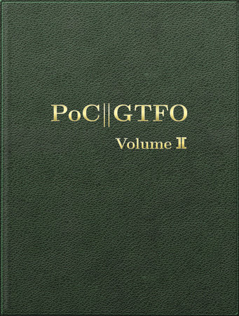 PoC or GTFO, Volume 2