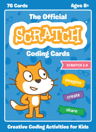The Official Scratch Coding Cards (Scratch 3.0) by Natalie Rusk and THE SCRATCH TEAM