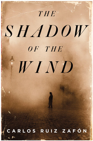 The Shadow Of The Wind By Carlos Ruiz Zafon Penguinrandomhouse Com