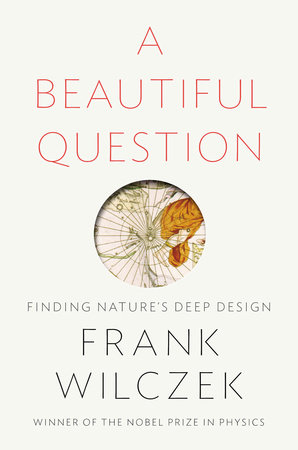 A Beautiful Question by Frank Wilczek