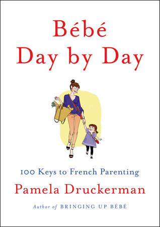 Bébé Day by Day by Pamela Druckerman
