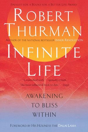 Infinite Life by Robert Thurman