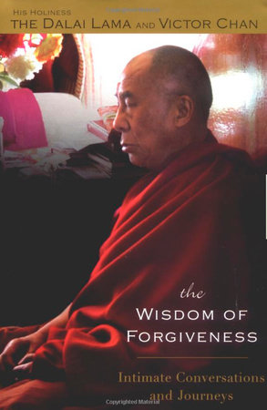 The Wisdom of Forgiveness by Dalai Lama and Victor Chan