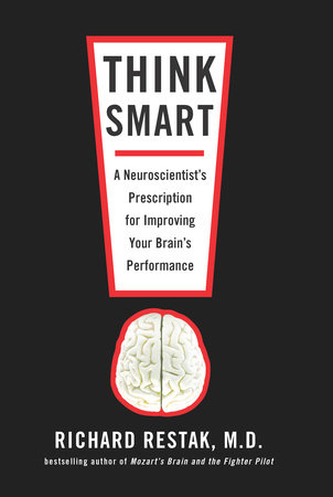 Think Smart by Richard Restak