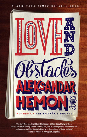 Love and Obstacles by Aleksandar Hemon