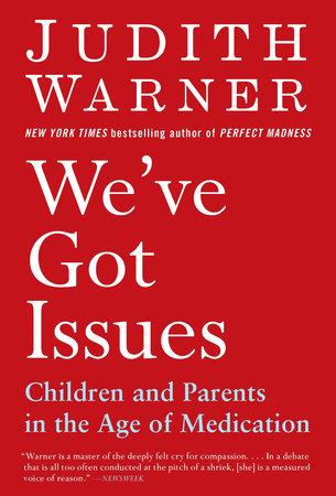 We've Got Issues by Judith Warner