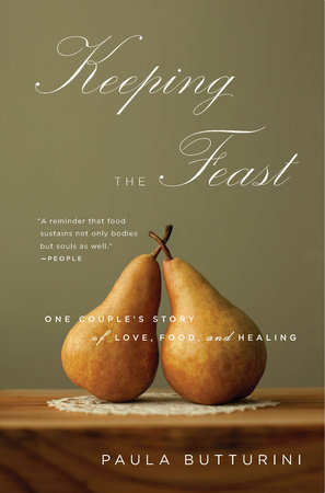 Keeping the Feast by Paula Butturini