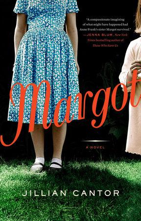 Margot: a Novel by Jillian Cantor