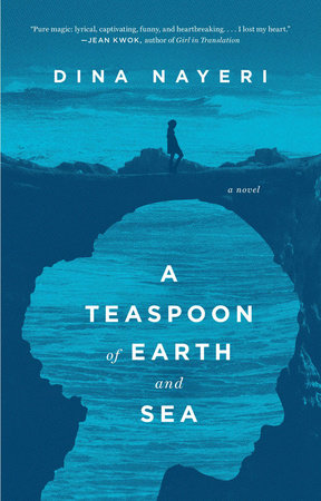 A Teaspoon of Earth and Sea by Dina Nayeri
