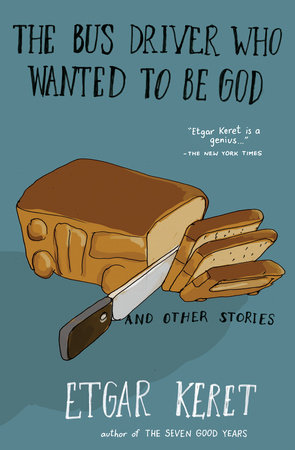 The Bus Driver Who Wanted To Be God & Other Stories Book Cover Picture