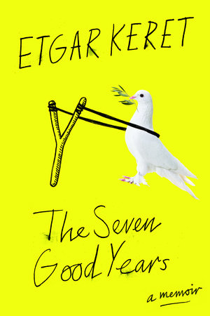 The Seven Good Years by Etgar Keret