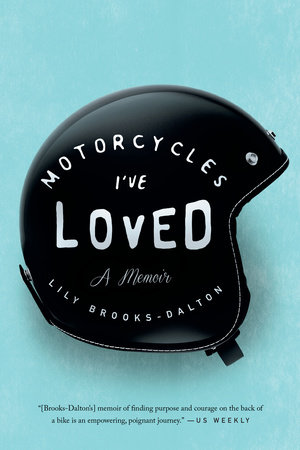 Motorcycles I've Loved by Lily Brooks-Dalton