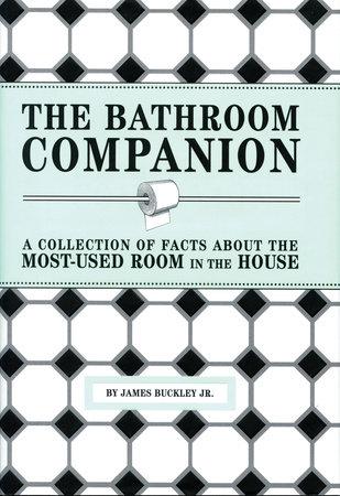 The Bathroom Companion by James Buckley, Jr.