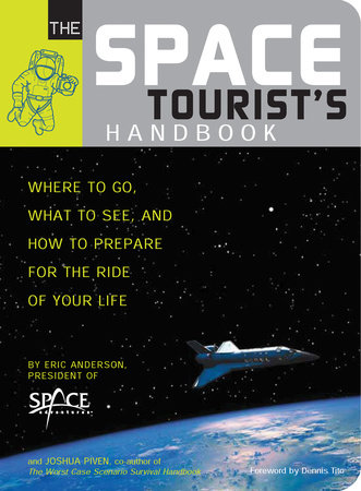The Space Tourist's Handbook by Eric Anderson and Joshua Piven