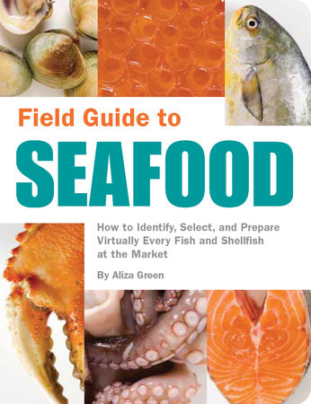 Field Guide to Seafood by Aliza Green