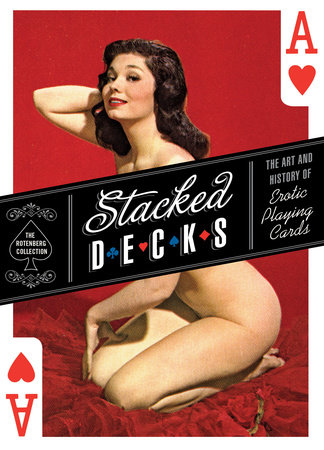Stacked Decks by The Rotenberg Collection