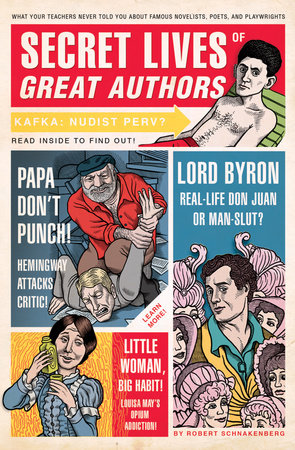 Secret Lives of Great Authors by Robert Schnakenberg