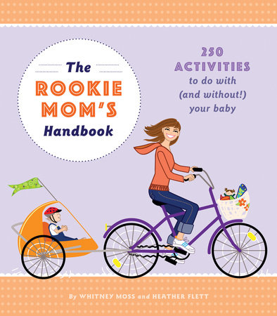 The Rookie Mom's Handbook by Heather Gibbs Flett and Whitney Moss