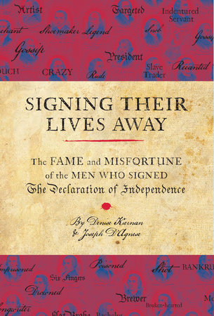Signing Their Lives Away by Denise Kiernan and Joseph D'Agnese